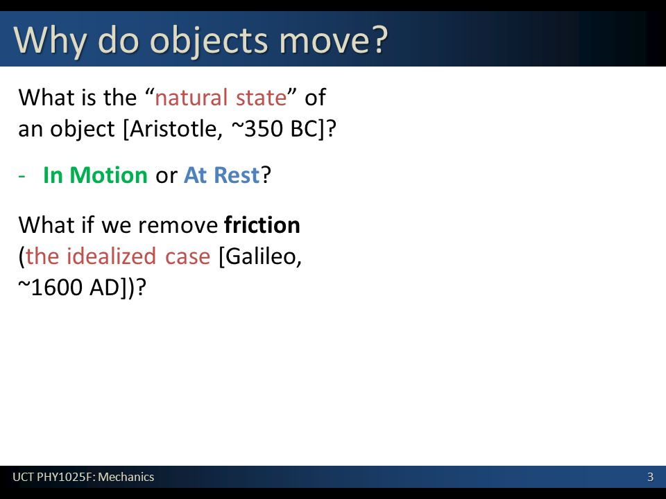 Why do objects move What is the natural state of an object [Aristotle, ~350 BC] In Motion or At Rest